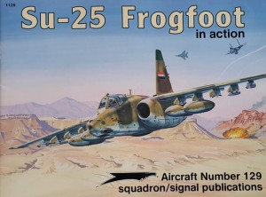 Aircraft 129 - Su-25 Frogfoot - in Action