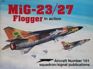 Aircraft 101 - MiG-23/27 Flogger - in Action